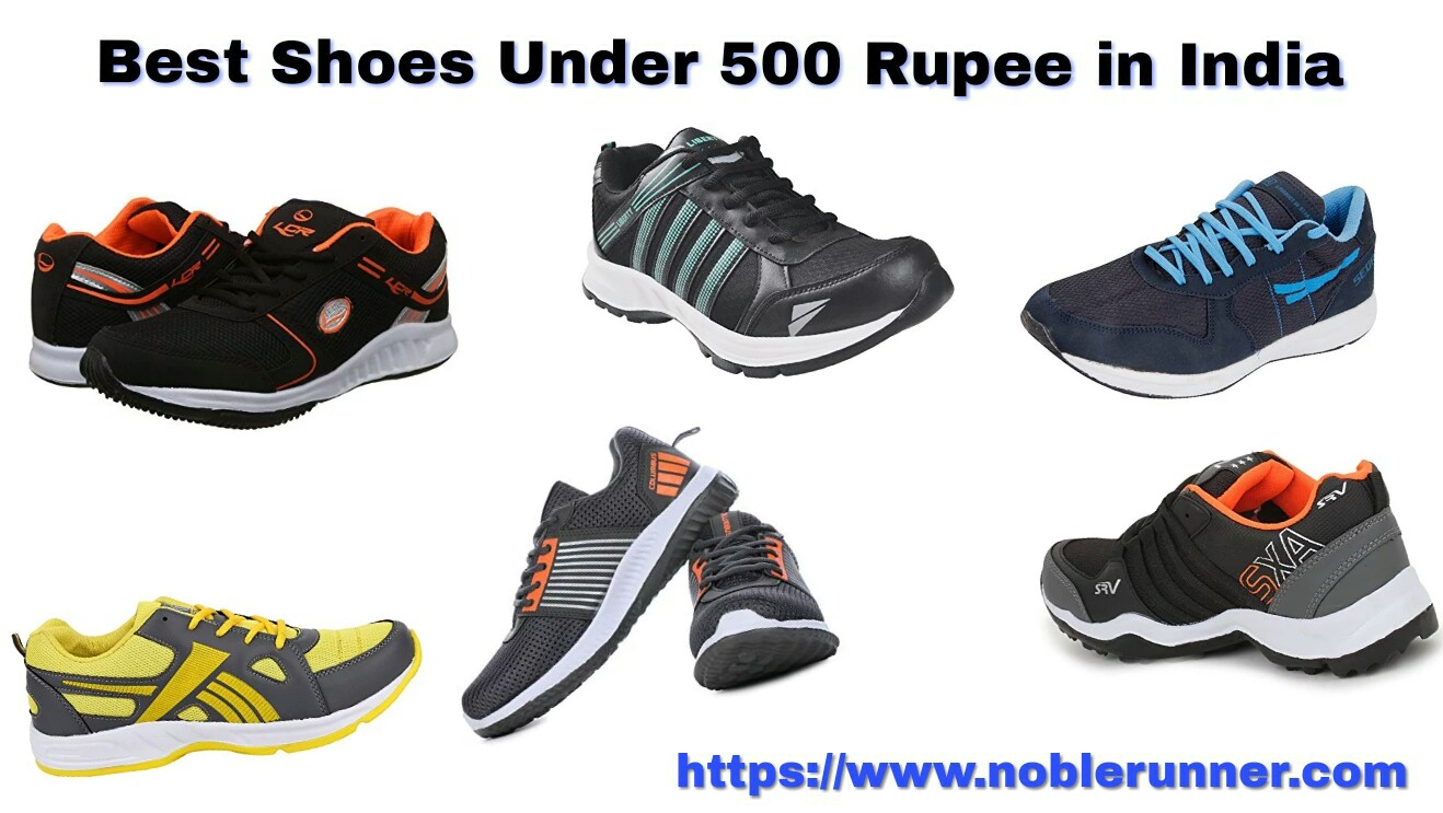 Top Ten best running shoes under 500 rupee - Noble Runner
